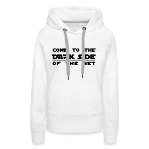 COME to the DARK side of the NET - Frauen Premium Hoodie