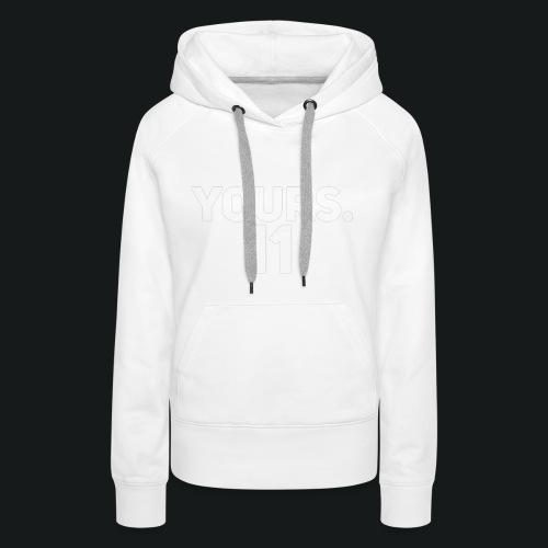 HOODY YOURS 11 - Vrouwen Premium hoodie