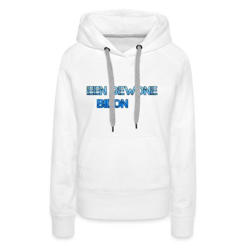 EEN GEWONE BIDON - Vrouwen Premium hoodie
