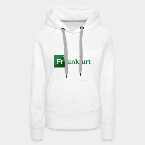 Frankfurt T-Shirt - Frauen Premium Hoodie