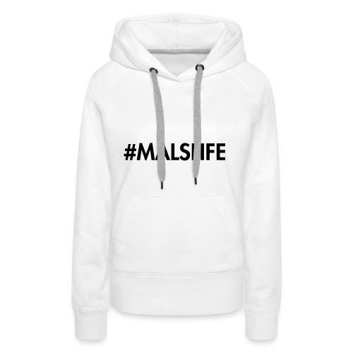 #MALSLIFE vrouwen - wit - Vrouwen Premium hoodie
