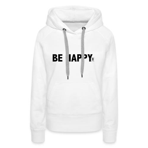 Be Happy - Vrouwen Premium hoodie
