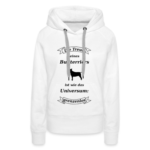 Bullterriers Treue - Frauen Premium Hoodie