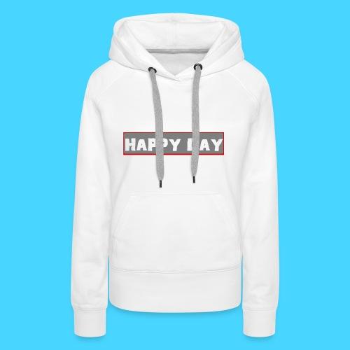 happy_day - Frauen Premium Hoodie