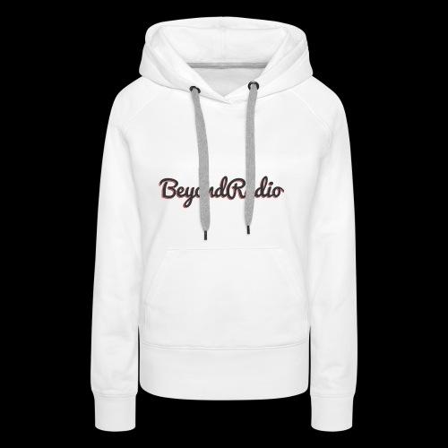 BeyondRadio Sytle - Frauen Premium Hoodie