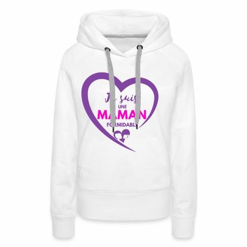 Je suis une maman formidable - Sweat-shirt à capuche Premium pour femmes