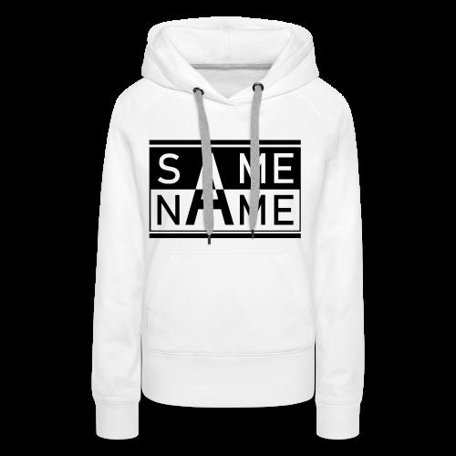 Same Name Same Design - Frauen Premium Hoodie