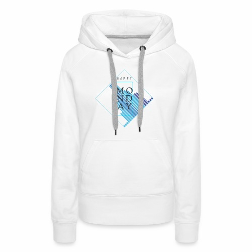 Happy Monday - Frauen Premium Hoodie
