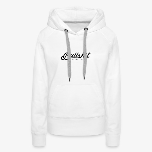Bullshit depuis 1999 noir - Sweat-shirt à capuche Premium pour femmes