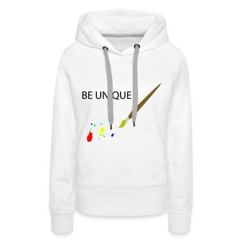 Be Unique - Frauen Premium Hoodie