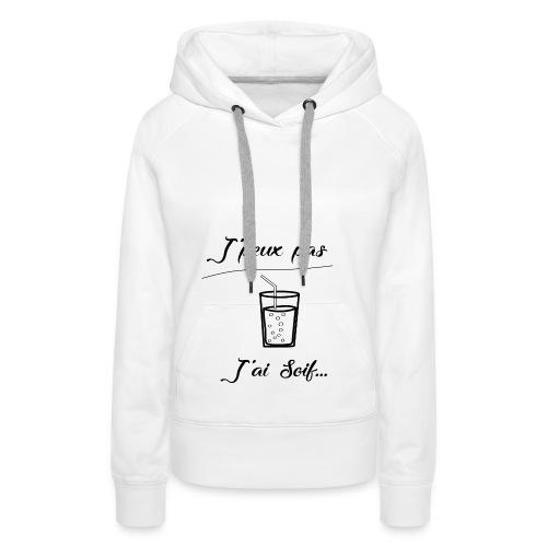 J'ai soif - Sweat-shirt à capuche Premium pour femmes