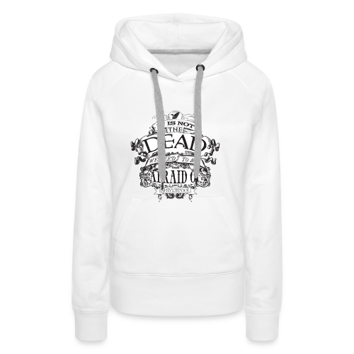 It's Not The Dead (light) - Women's Premium Hoodie