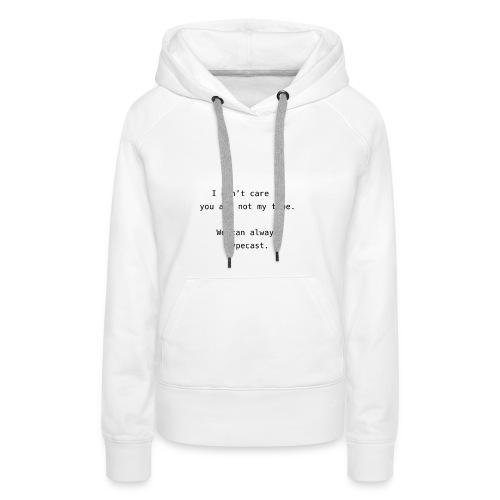 Typecast Romantic - Frauen Premium Hoodie