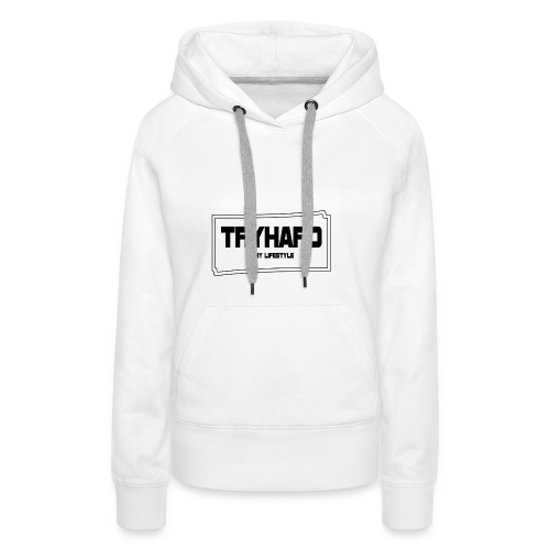 Tryhard is my Lifestyle - Frauen Premium Hoodie