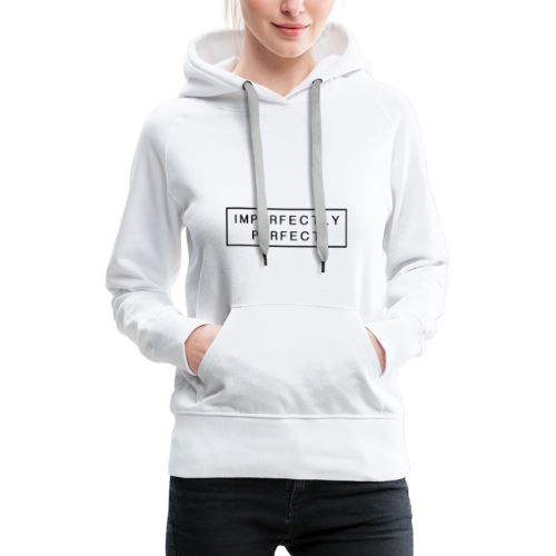 Imperfektly/Perfect - Frauen Premium Hoodie