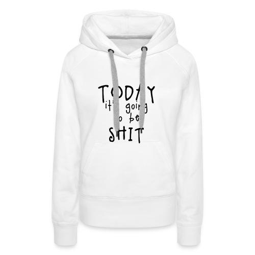 Shitty_day_en-png - Women's Premium Hoodie