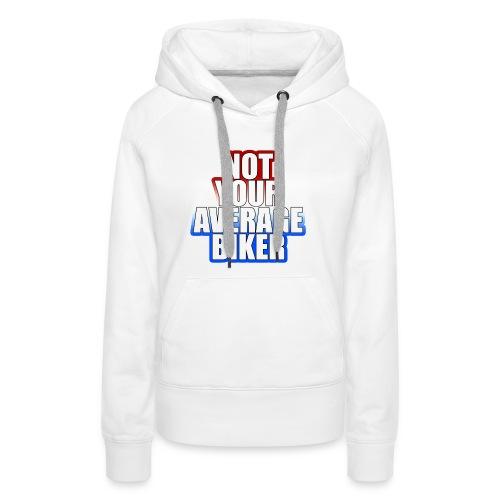 NotYourAverageBiker Hoodie BigWhite BACK logo - Vrouwen Premium hoodie