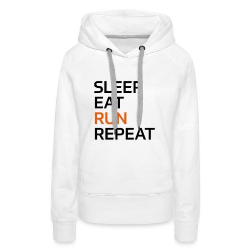 Eat Sleep Run Repeat - Frauen Premium Hoodie