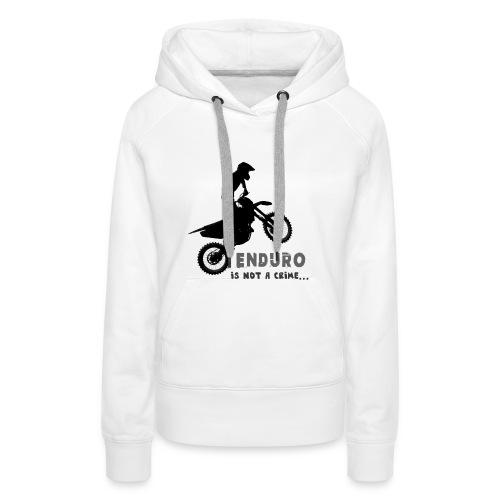 Enduro is not a crime - Sudadera con capucha premium para mujer