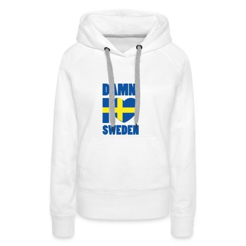 Damn! I love Sweden - Premiumluvtröja dam