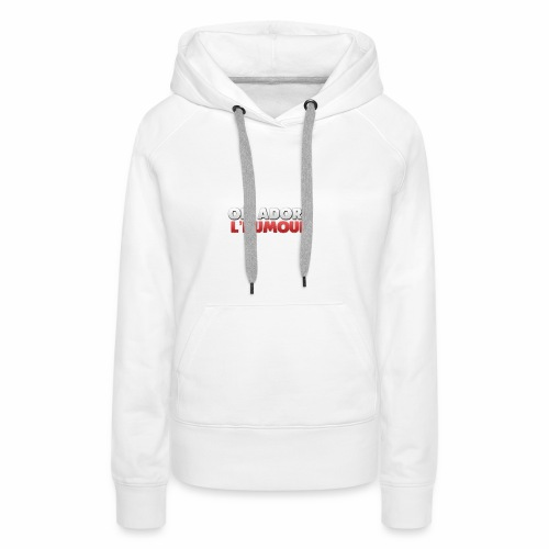On Adore l'Humour! - Sweat-shirt à capuche Premium pour femmes