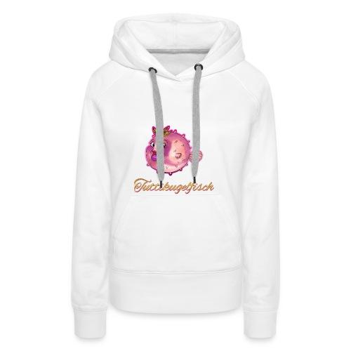 Tuttikugelfisch - Frauen Premium Hoodie