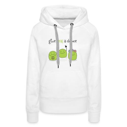 Give peas a chance! - Frauen Premium Hoodie