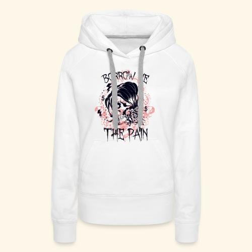 BORROW ME - Schmerz Totenkopf Sensenmann Geschenk - Frauen Premium Hoodie