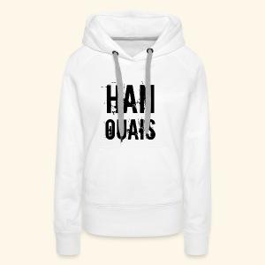 Han ouais basic - Sweat-shirt à capuche Premium pour femmes