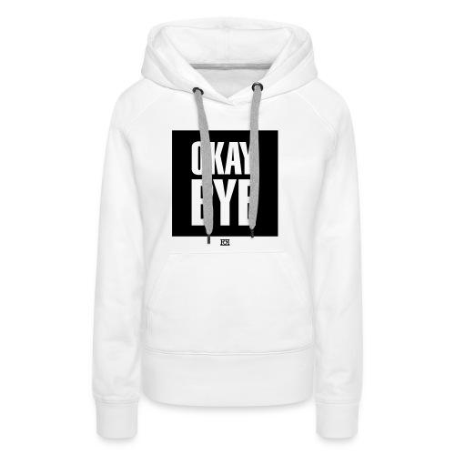 OKAYBYE light - Frauen Premium Hoodie