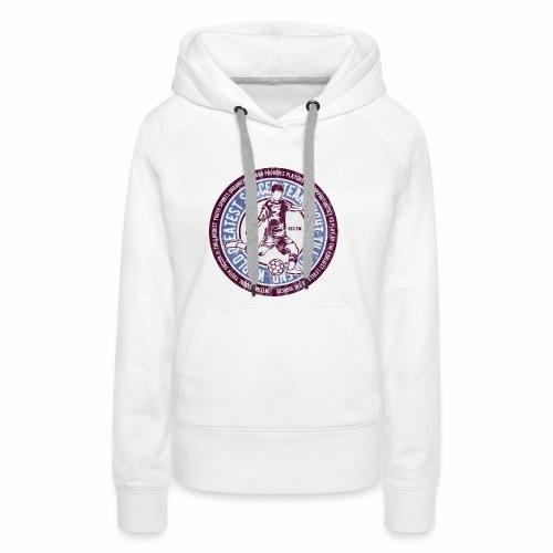 SOCCER TEAM - Fußball und Fußballer Geschenk Shirt - Frauen Premium Hoodie
