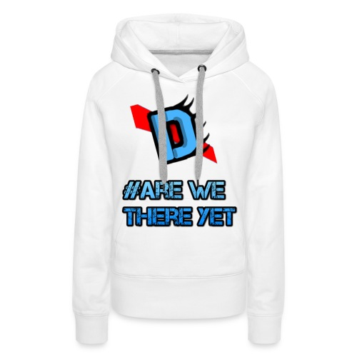 Deadmanj1990 #Are We There Yet - Women's Premium Hoodie