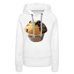 Die Muffins - Frauen Premium Hoodie