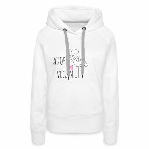 ADOPTE UN VEGAN - Sweat-shirt à capuche Premium pour femmes