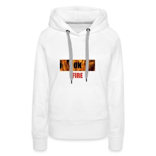 Always on fire - Vrouwen Premium hoodie