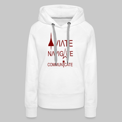 AVIATE - NAVIGATE - COMMUNICATE - Frauen Premium Hoodie