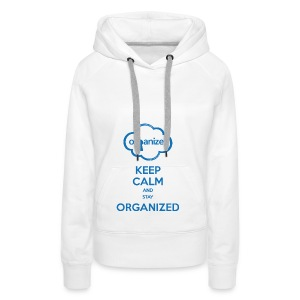 Keep calm and stay ORGanized - Women's Premium Hoodie