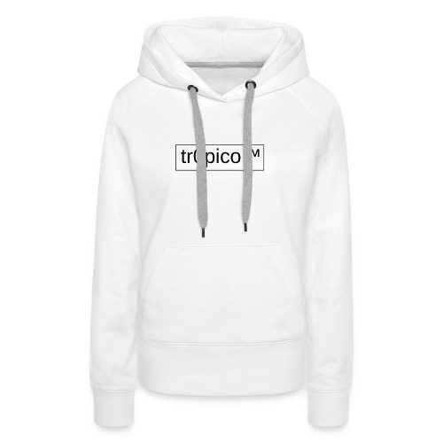 tr0pico™ - Vrouwen Premium hoodie