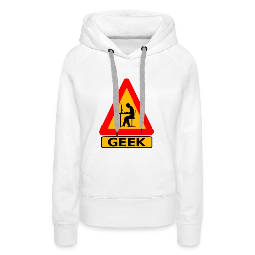 geek_warning - Sweat-shirt à capuche Premium pour femmes