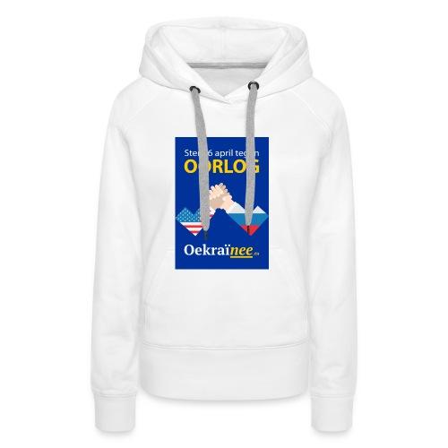 Oorlog-nee Shirt - Vrouwen Premium hoodie
