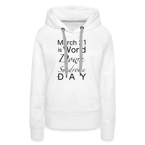 Down-Syndrome-Day!! - Frauen Premium Hoodie