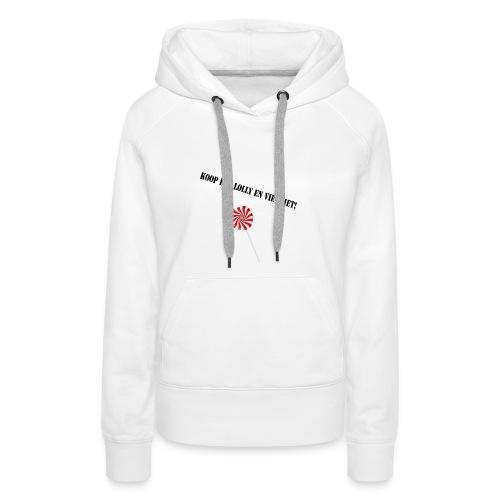 Kioop_een_lolly_en_vier_het - Vrouwen Premium hoodie