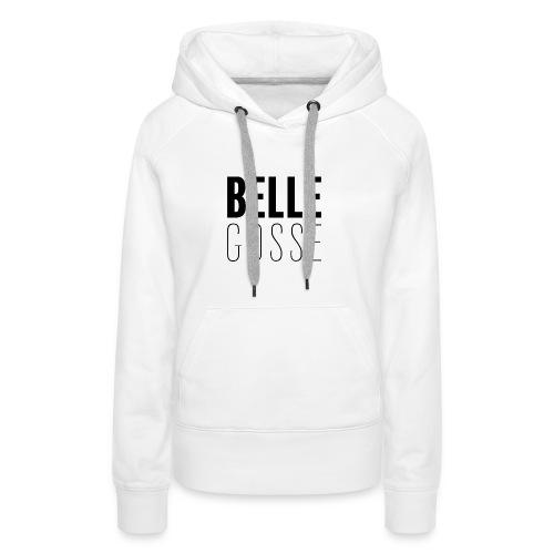 Belle Gosse - Sweat-shirt à capuche Premium pour femmes