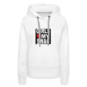 GIRLS LOVE MY SWAG T-SHIRT - Frauen Premium Hoodie