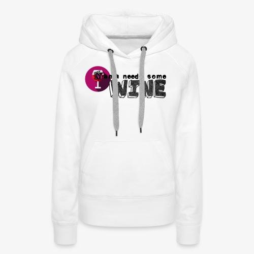 Mama needs some wine - Frauen Premium Hoodie