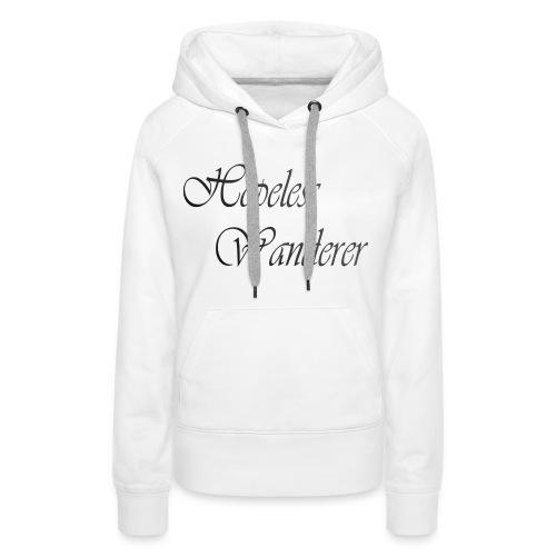 Hopeless Wanderer - Wander text - Women's Premium Hoodie