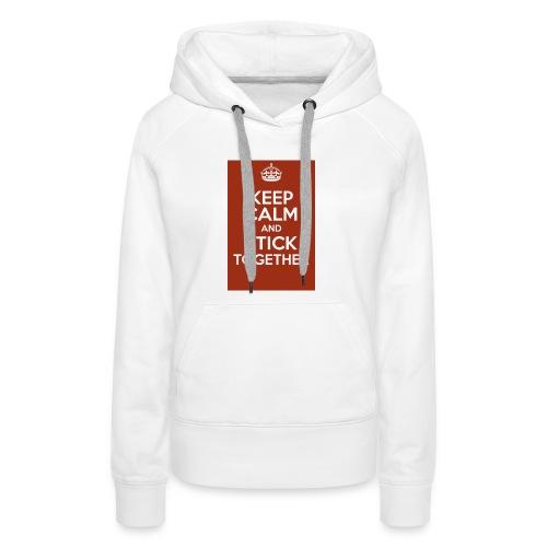 Keep calm! - Women's Premium Hoodie