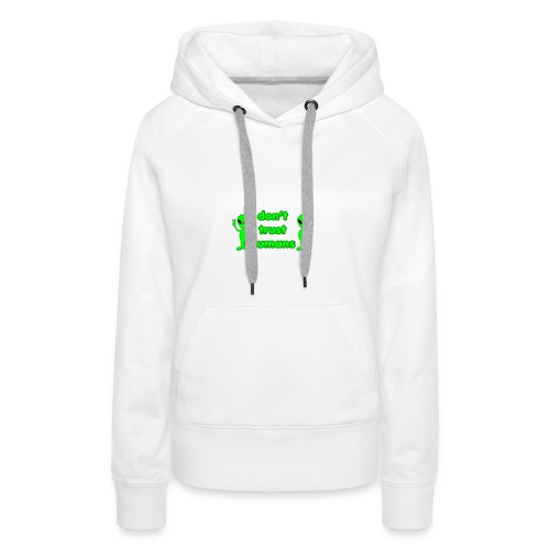 Don't Trust Humans - Women's Premium Hoodie