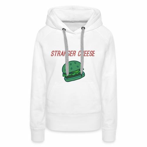 Stranger Cheese - Sweat-shirt à capuche Premium pour femmes