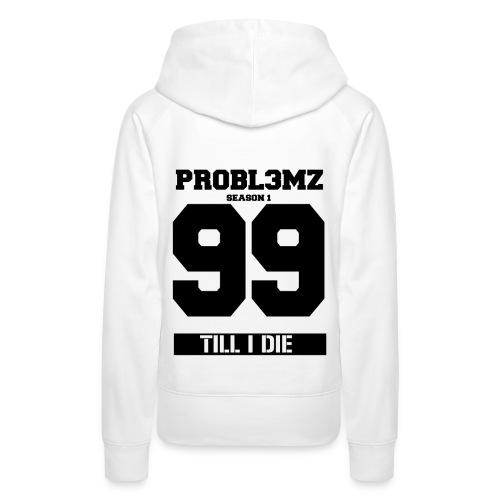 99 PR0BL3MZ Season 1 Hoodie White - Frauen Premium Hoodie